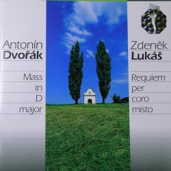 A. Dvořák - Mass in D major, Op 86; Z. Lukáš - Requiem per coro misto